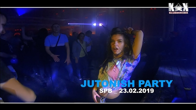 Jutonish Party _ SPB19