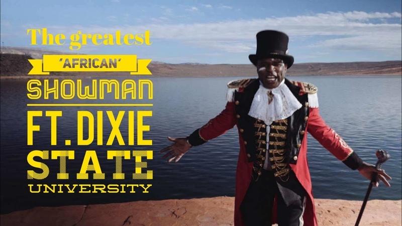 A Million Dreams (The Greatest 'African' Showman) Alex Boyé ft. Dixie State University