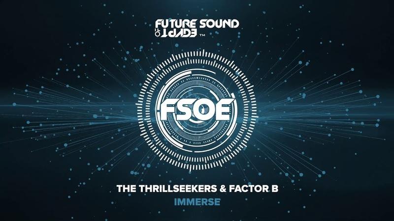 The Thrillseekers Factor B Immerse Edit Audio