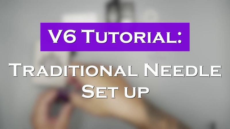 V6 Traditional Needle Set up