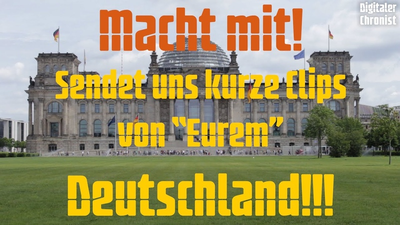 Macht mit Sendet uns kurze Clips von Eurem Deutschland