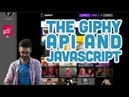 10.10: The Giphy API and JavaScript - Tutorial