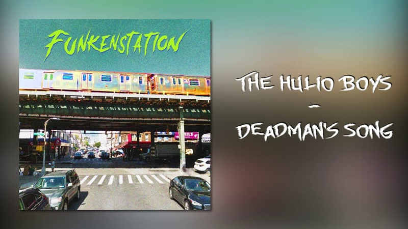 The Hulio Boys - Deadman's song (Official Audio)