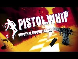 Pistol Whip OST FULL Soundtrack