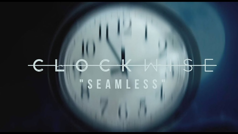 CLOCKWISE Seamless Official Music Video