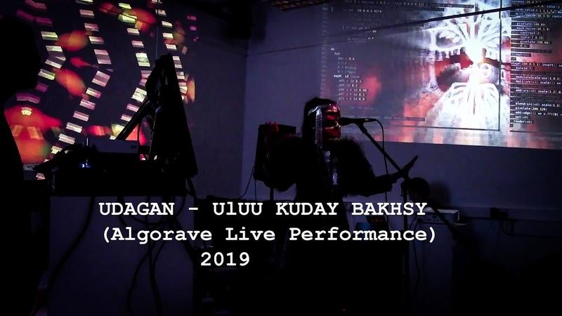 UDAGAN - Uluu Kuday Bakhsy (Algorave Live Performance) 2019