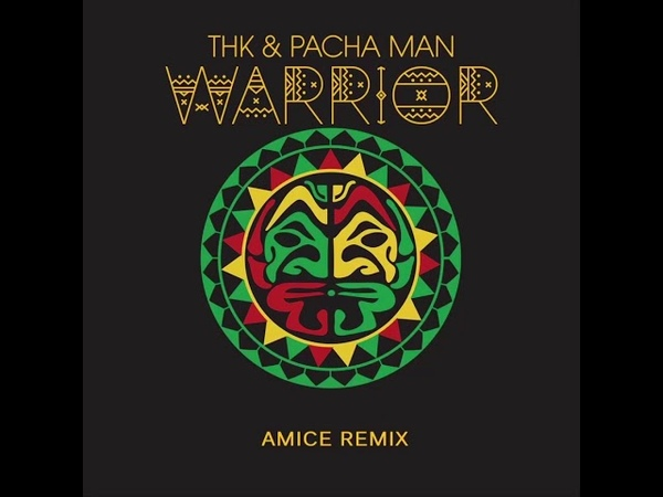 THK Pacha Man - Warrior (Amice Remix)