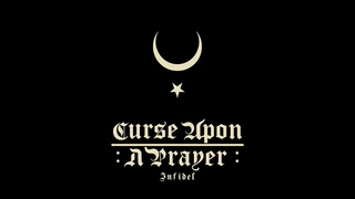 Curse Upon A Prayer - Infidel (Full Album Premiere)