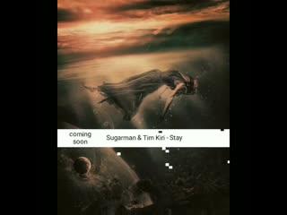 Sugarman_&_tim_kiri_-_stay_hd