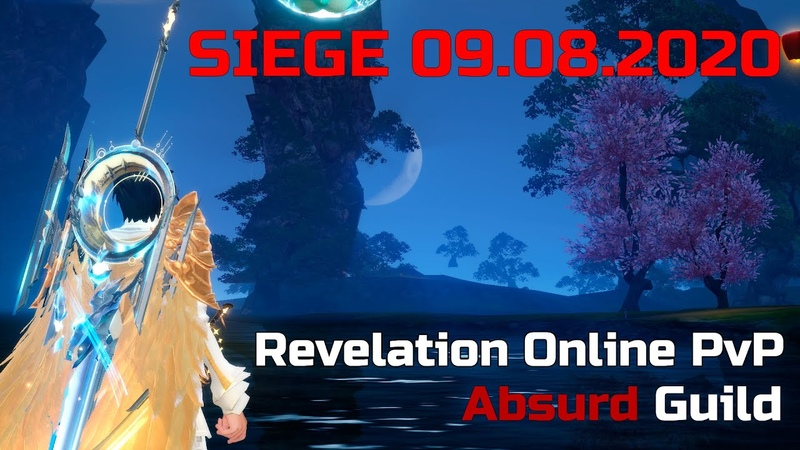 Revelation Online PvP - Absurd Осада 08.08.2020 \ Lakich