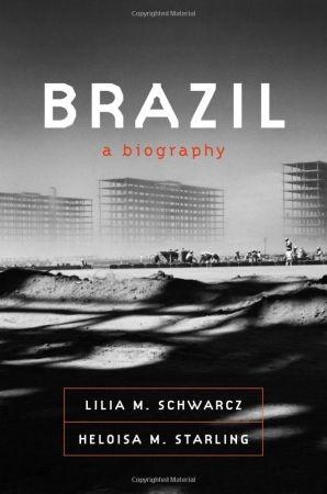Brazil--A Biography - Lilia M. Schwarcz