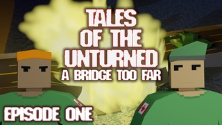 A Bridge Too Far - Tales Of The Unturned [1] - Unturned Animated Series