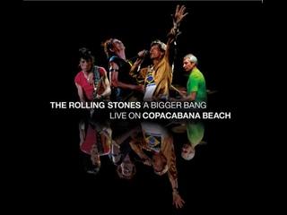 The Rolling Stones - A Bigger : Bang  Live On Copacabana Beach 2006