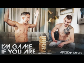 I'm Game If You Are