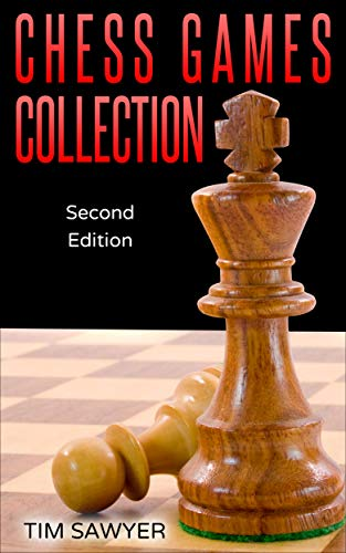 Tim Sawyer - Chess Games Collection Second Edition PDF 2020 HhEbyYrPwgQ