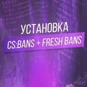 CS:BANS + Fresh Bans