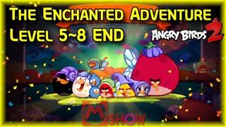 Angry Birds2 The Enchanted Adventure Level 5-8🐧마법 같은 모험 5-8레벨 앵그리버드2 공략 앵버2 AB2 Fairy Hat〽️엠쇼 Mshow