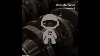 A-NUBI-S - Dark Mechanics (Original Mix)