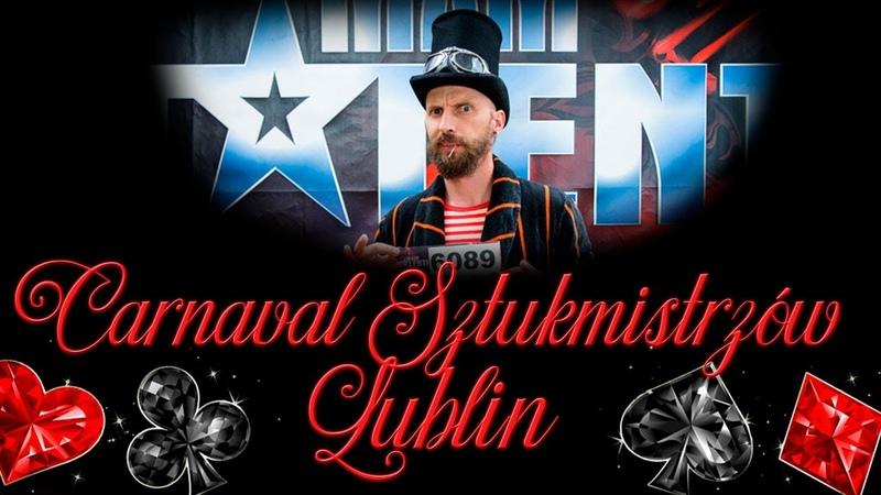 Carnaval Sztukmistrzów Lublin 2019 Pan Ząbek КАК ЗАРАБОТАТЬ НА ФОКУСАХ