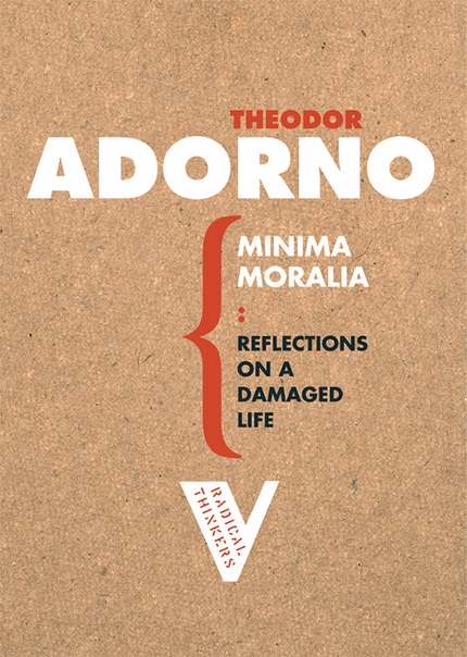 Minima Moralia Reflections From Damaged Life by Theodor Adorno
