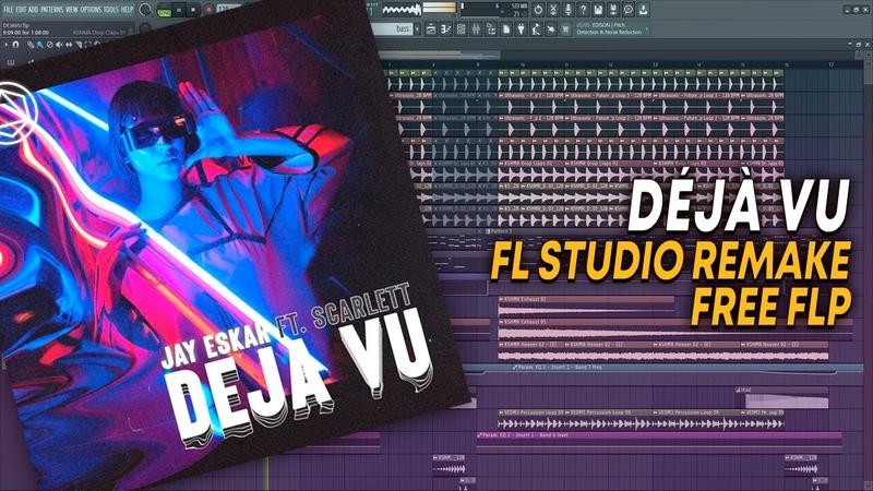 Jay Eskar Déjà Vu Ft Scarlett FL Studio Remake FREE FLP