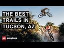 Riding The Best Trails in Tucson Arizona Destination Showcase