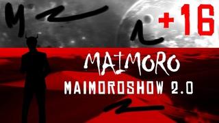 MAIMORO - MAIMOROSHOW 2.0 (music video)