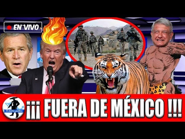 El Tigre Se Prende AMLO Le Da Ultimátum a Militarización De USA Para Que Salga Del País y No Regrese