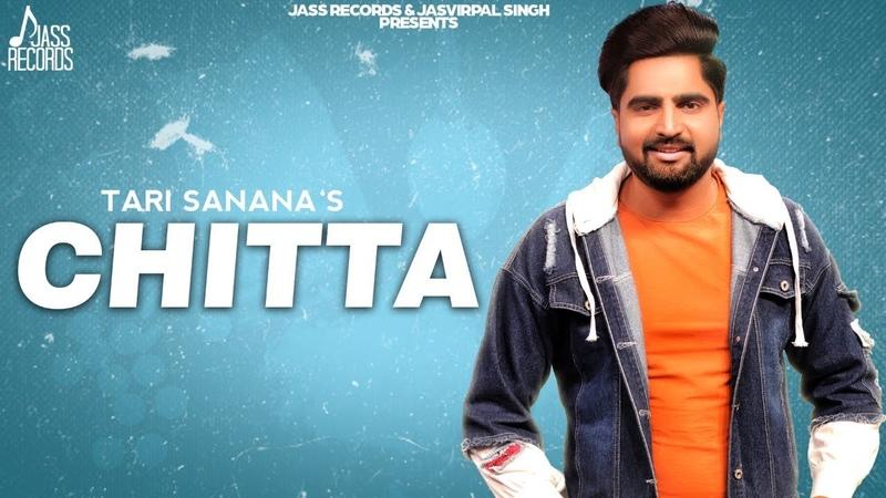 Chitta | ( Full Video) | Tari Sanana | New Punjabi Songs 2019 | Latest Punjabi Songs 2019