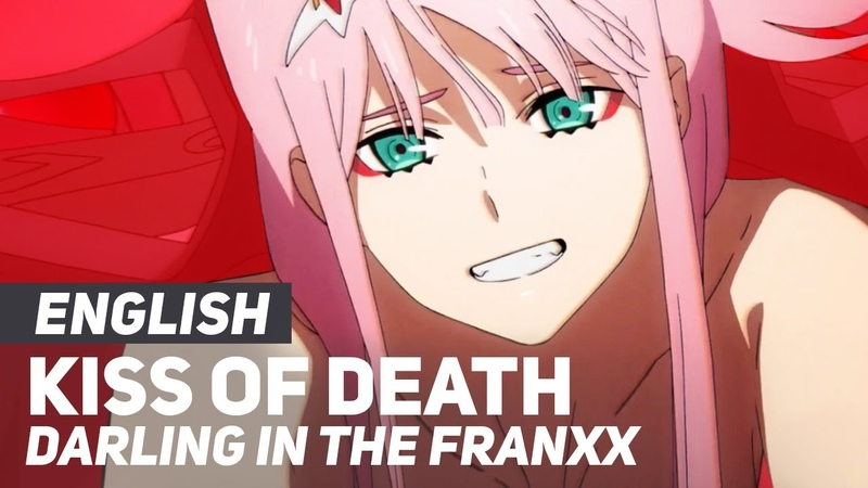 DARLING in the FRANXX Kiss of Death OP Opening ENGLISH Ver AmaLee