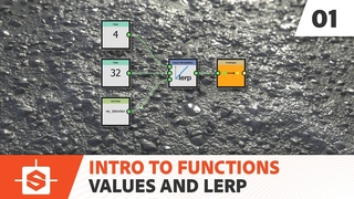 Intro To Functions - 01 Values and Lerps