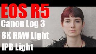 Test: Canon EOS R5: New Canon Log 3, Skintones, RAW Light , IPB Light, LOG/LUT