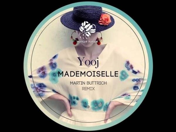 Yooj - Mademoiselle (Martin Buttrich Remix) [Monique Musique]