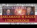 Zakłamanie w nauce i technologii Cz.2 - Andrzej Sulima