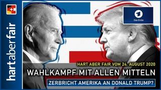 hart aber fair -  - Wahlkampf mit allen Mitteln - zerbricht Amerika an Donald Trump? (ARD)