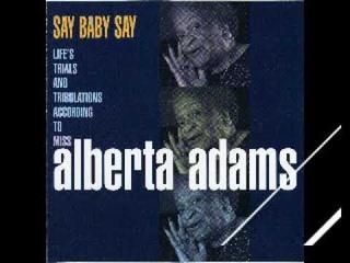 Alberta Adams – Say Baby Say