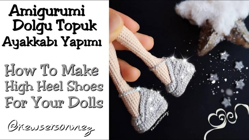 Amigurumi Kapalı Burun Dolgu Topuk Ayakkabı Yapımı (How To Make Amigurumi High Heel Shoes To Dolls)