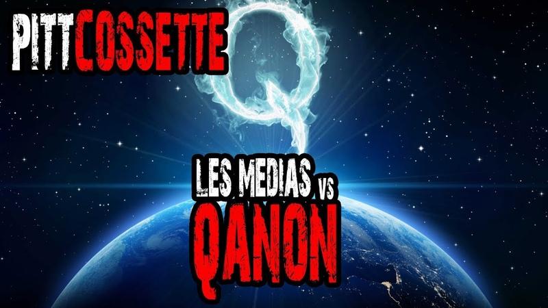 PITT-COSSETTE - LES MÉDIAS vs QANON